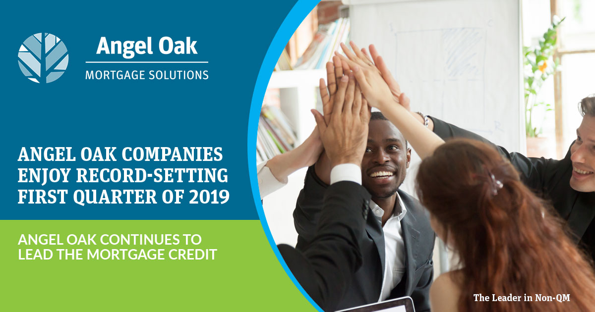First Quarter 2019 Sets Another Record for Angel Oak