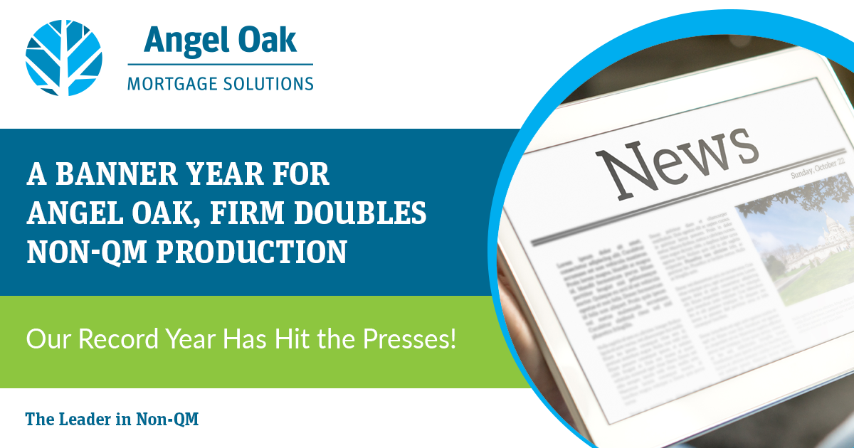 A Banner Year for Angel Oak, Firm Doubles Non-QM Production