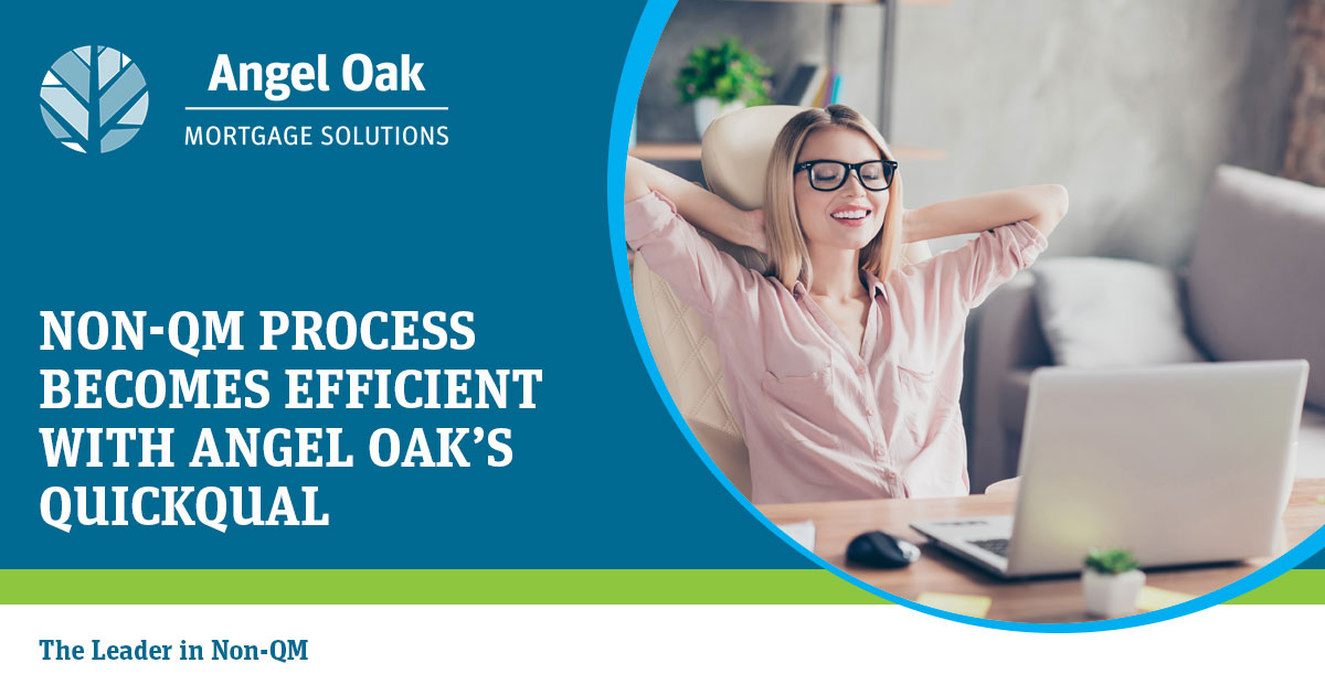 Non-QM Process Becomes Efficient With Angel Oak's QuickQual
