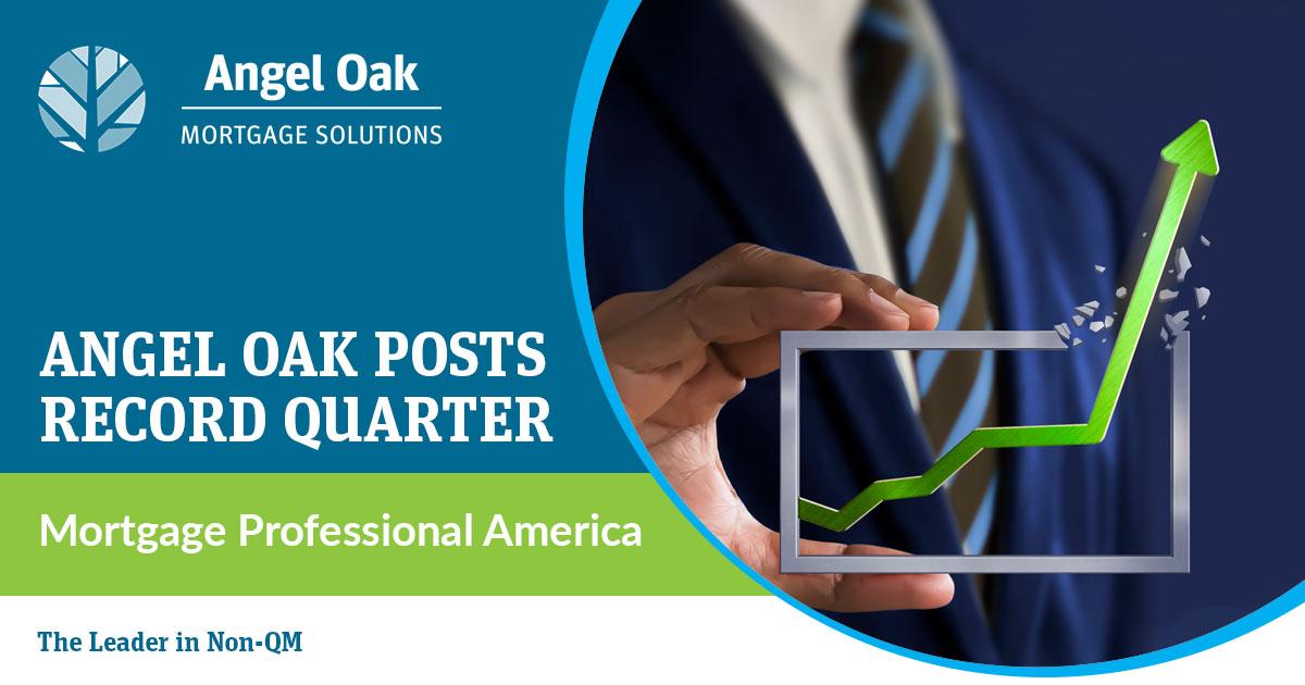 Angel Oak Posts Record Quarter