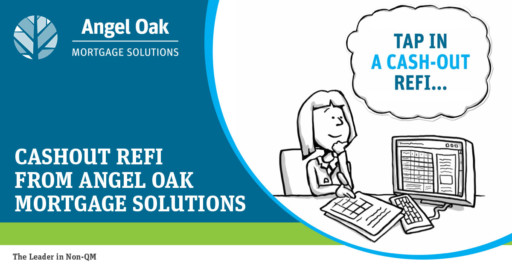 Cash Out Refis Are Easy With Angel Oak
