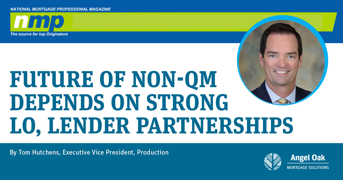 Future Of Non-QM Depends On Strong LO, Lender Partnerships