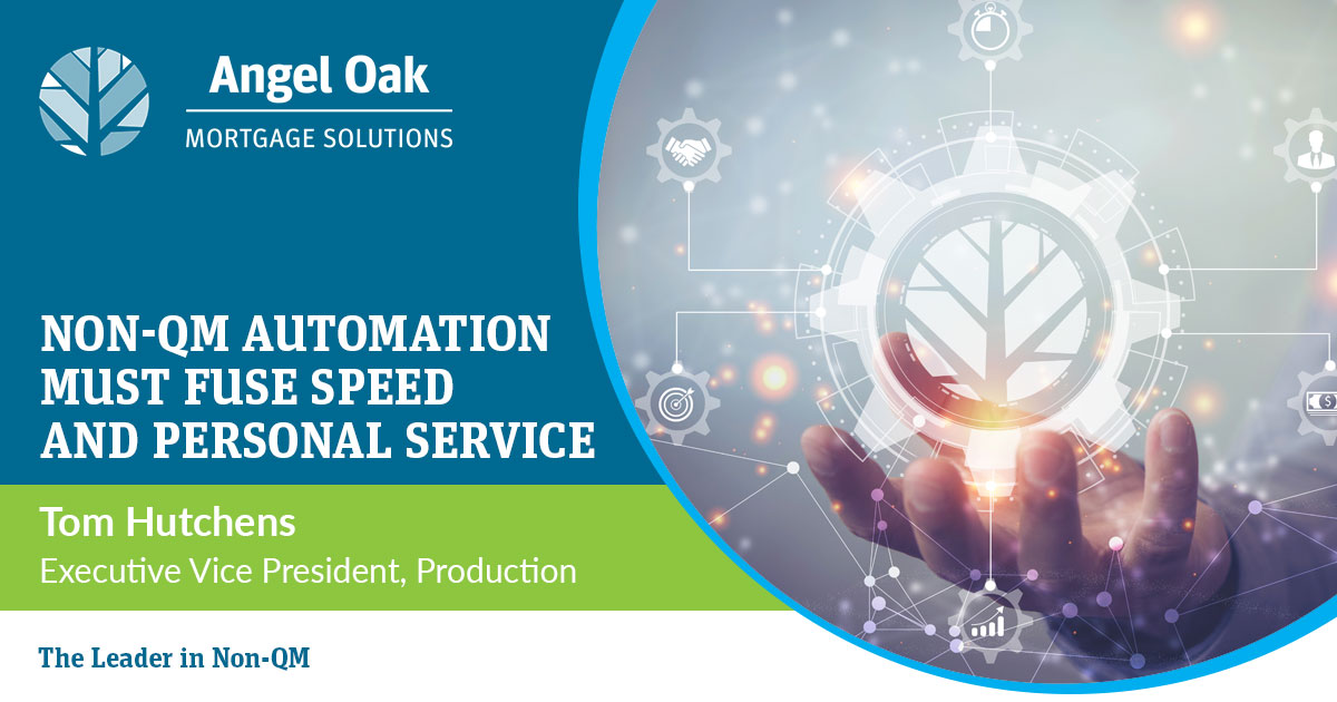 Non-QM Automation Must Fuse Speed and Personal Service